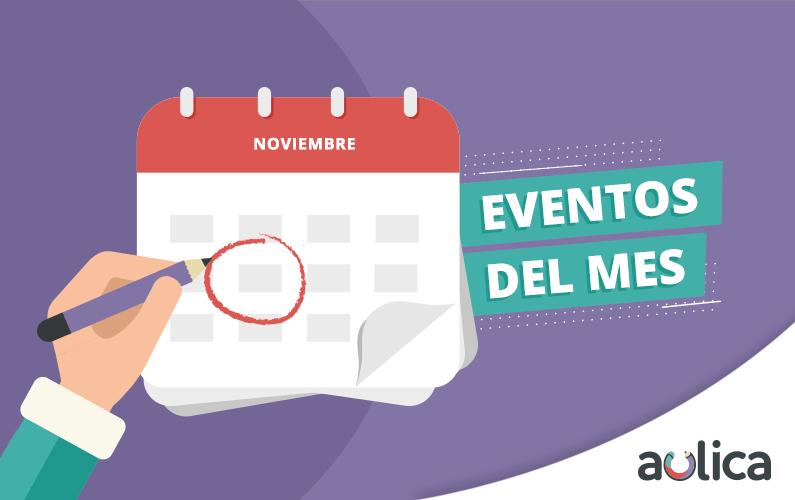 Eventos, Novedades y Contenidos Académicos Recomendados de Noviembre